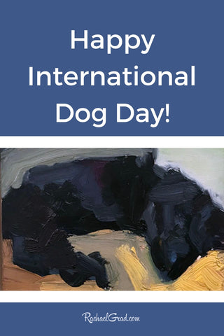 Happy International Dog Day with painting by Toronto Artist Rachael Grad