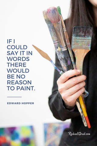 """If I could say it in words there would be no reason to paint"" quote by Edward Hopper"