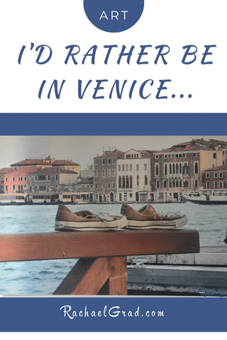 i'd rather by in Venice Italy artwork by Canadian Artist Rachael Grad