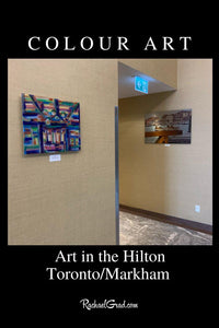 Colour Art as seen in the Hilton Toronto Markham Suites by Toronto Artist Rachael Grad