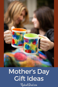 Mother's Day Gift Ideas Mug with Colourful Abstract Art by Artist Rachael Grad