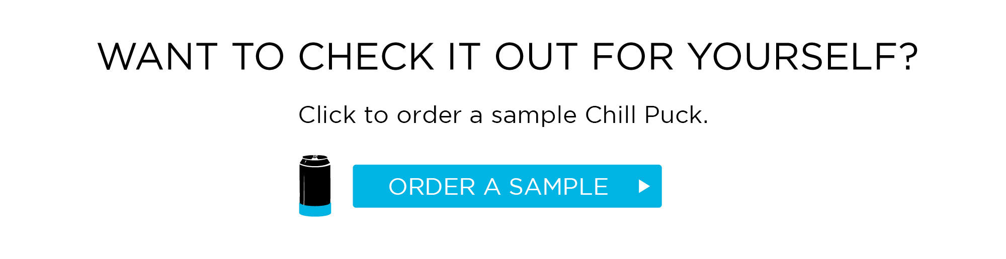 Order a sample Chill Puck