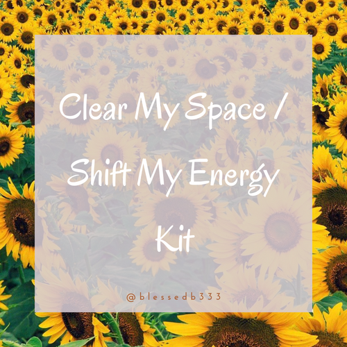 Clear My Space/Shift My Energy Kit