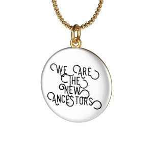 We Are The New Ancestors Single Loop Necklace