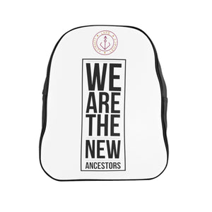 We Are The New Ancestors School Backpack