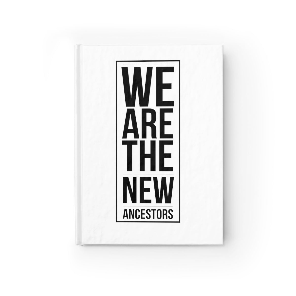 We Are The New Ancestors Journal - Ruled Line