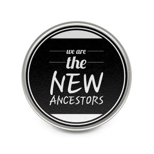 We Are The New Ancestors Stamp Metal Pin
