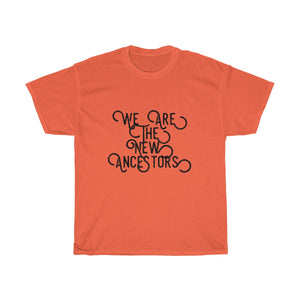 We Are The New Ancestors Unisex Heavy Cotton Tee