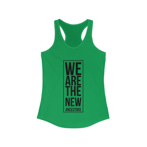 Women's We Are The New Ancestors Racerback Tank