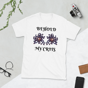 Behold My Crits: Unisex T-Shirt (shipping included)