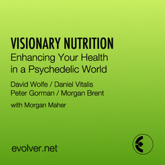 Visionary Nutrition: Enhancing Your Health in a Psychedelic World Archive