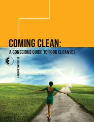 Coming Clean: A Conscious Guide to Food Cleanses