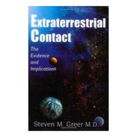 Extraterrestrial Contact: The Evidence and Implications (The Book)