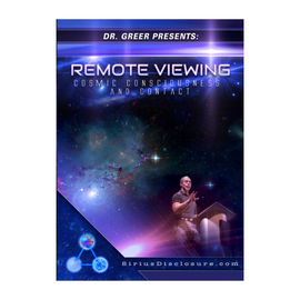 Dr. Greer Presents: Remote Viewing: Cosmic Consciousness and Contact