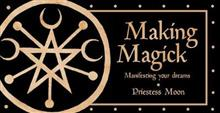 Making Magick- Manifesting your Dreams - Eldertree Apothecary