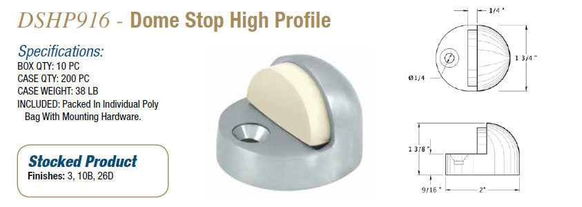 DSHP916 Dome Stop High Profile