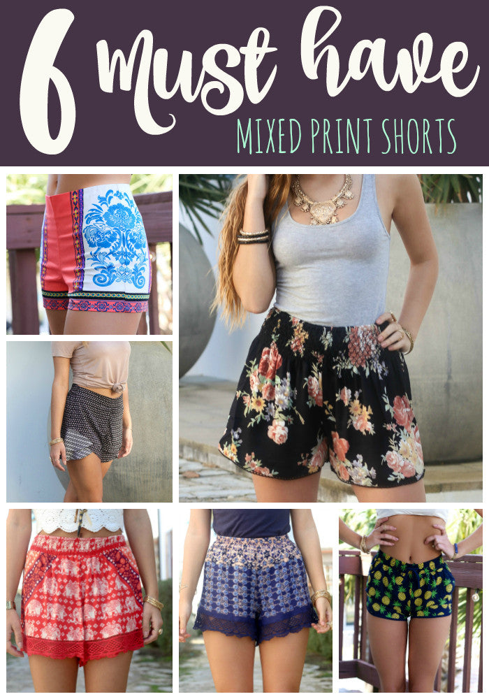 6 Must Have Mixed Print Shorts