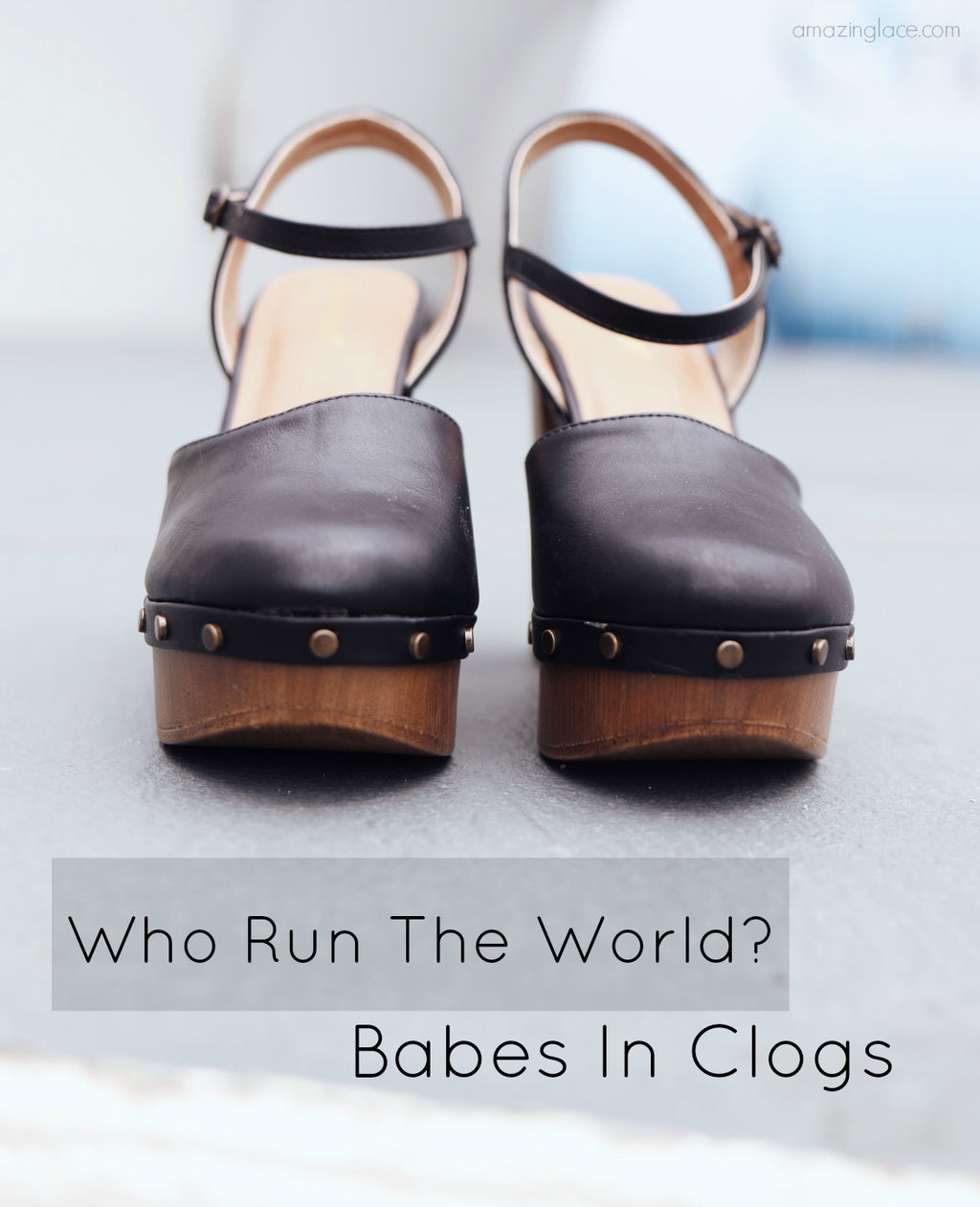 Who Run The World? Babes In Clogs