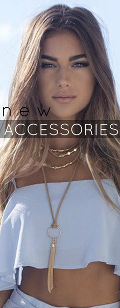 N E W ACCESSORIES = N E W STAPLES FOR YOU!
