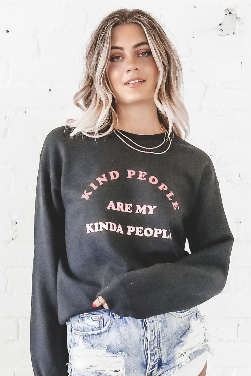 Kind People Are My Kinda People Sweatshirt
