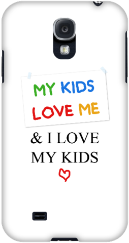 I Love My Kids - Galaxy S4 - Snap large