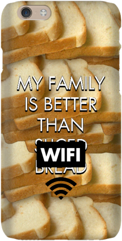 My Family is Better Than WiFi - iPhone 6 - Snap large