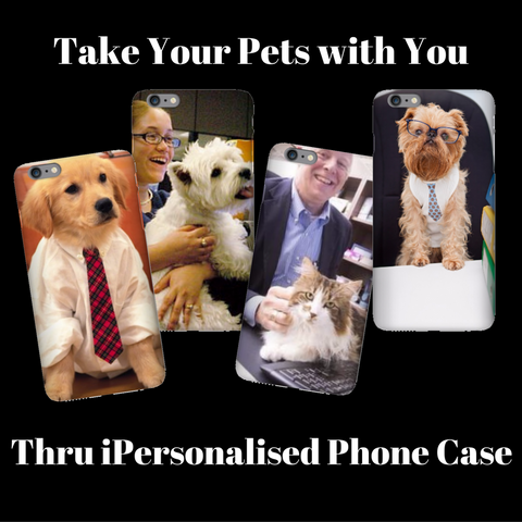 Take Your Pets with You Thru iPersonalised Phone Case