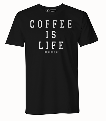Knuckle Up: Coffee Is Life