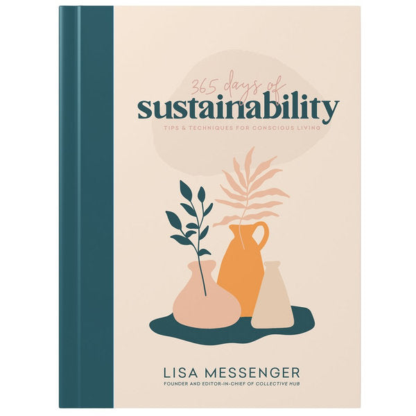365 Days of Sustainability | Lisa Messenger | Sustainable Future | Tips for conscious living | Crystal Heart Superstore since 1968