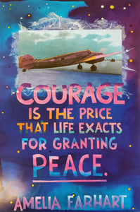 """Courage is the price that life exacts for granting peace."" — Amelia Earhart ©Amy Bartell /A.E. Originals"