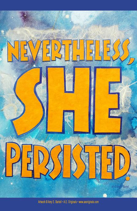 Nevertheless She Persisted / Amy E. Bartell