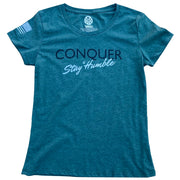 Women's Conquer And Stay Humble Patriotic T-Shirt (Pine)