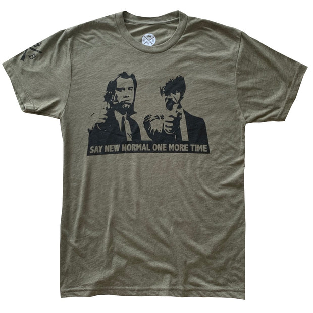 Say New Normal One More Time Patriotic T Shirt Army