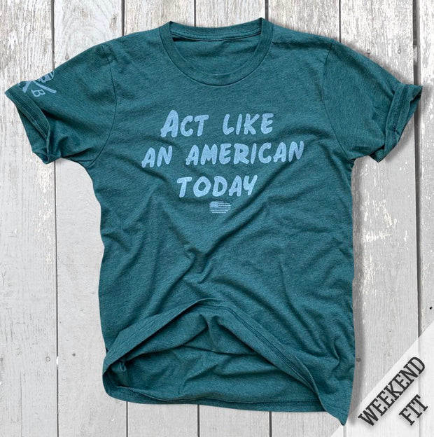 Women's Act Like An American Today Patriotic T Shirt