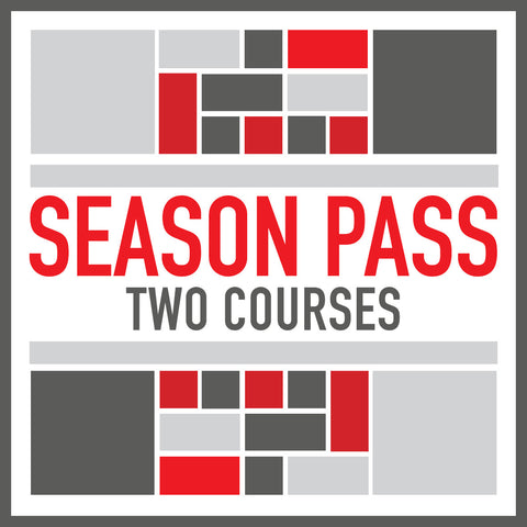 2 Course Season Pass - Choose from our selection of courses