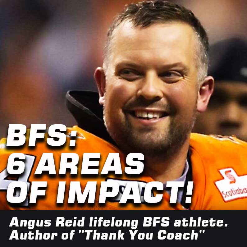 6 Areas of Impact! BFS and Angus Reid