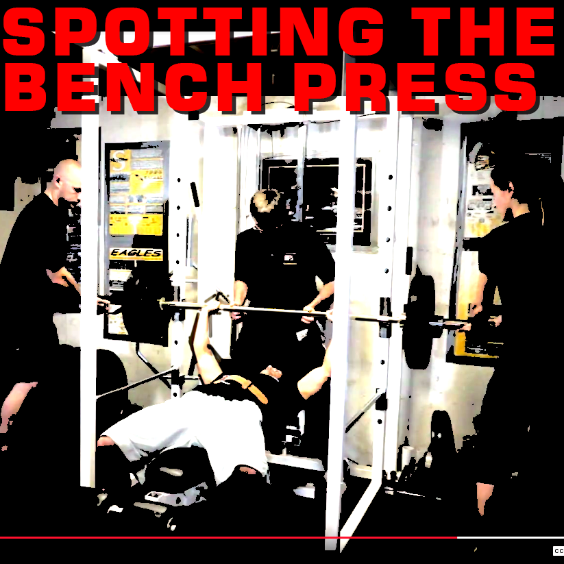 SPOTTING THE BENCH PRESS