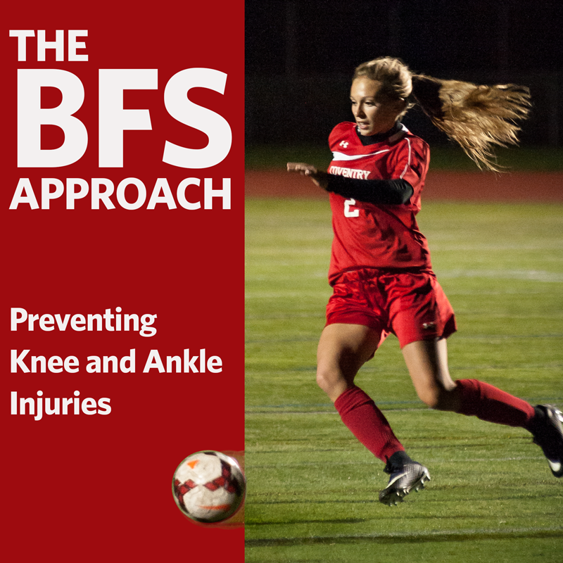 The BFS Approach - Preventing Knee and Ankle Injuries