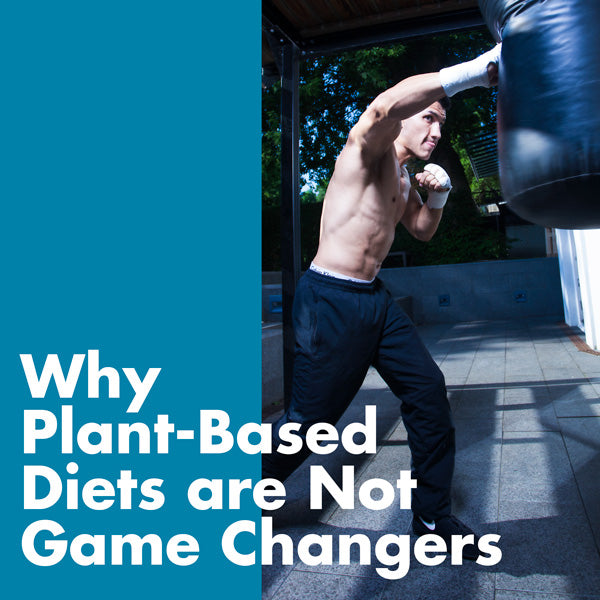 Why Plant-Based Diets are Not Game Changers