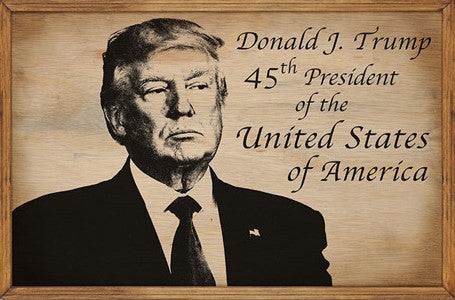 Donald J. Trump - 45th President Wood Sign