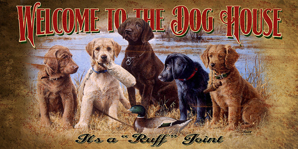 Welcome To The Dog House Sign