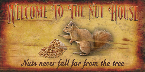 Welcome To The Nut House Wood Sign
