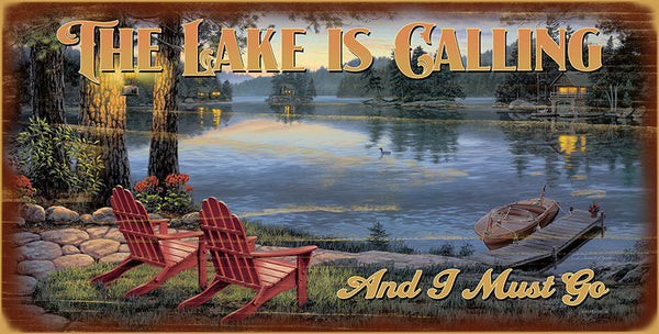The Lake is Calling and I Must Go Wood Sign