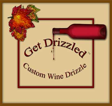 Get Drizzled! Custom Wine Drizzle