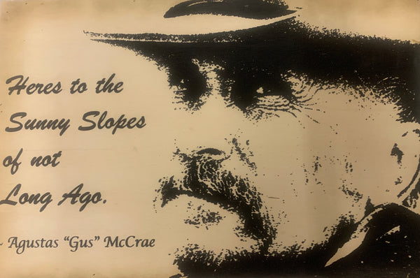 "Augustus ""Gus"" McCrae Quote Wood Sign"