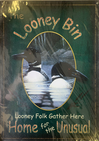 The Looney Bin - Home for the Unusual - Metal Sign