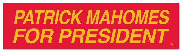 """Patrick Mahomes for President"" Bumper Sticker"