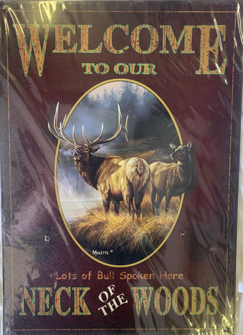 Welcome to Our Neck of the Woods - Elk - Metal Sign