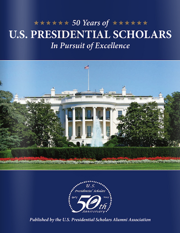50 Years of U.S. Presidential Scholars: In Pursuit of Excellence