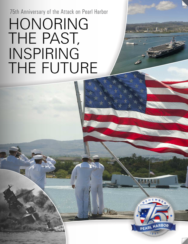 Pearl Harbor: The 75th Anniversary - Honoring the Past, Inspiring the Future